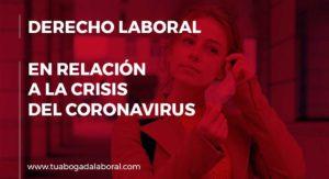 Derecho Laboral en relación a la crisis del Coronavirus