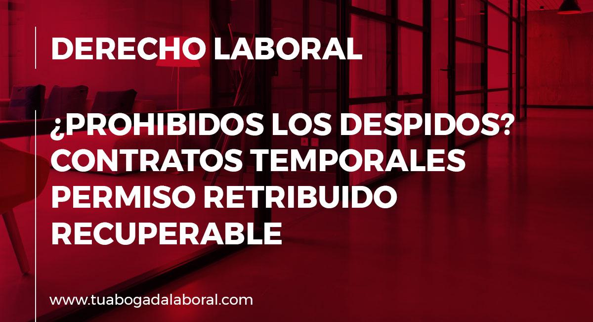 Interrupción del cómputo de la duración máxima de contrato temporal, prohibición de despidos objetivos y permiso retribuido recuperable